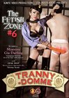 The Fetish Zone 6:  Tranny-Domme
